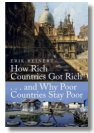 IHow Rich Countries Got Rich and Why Poor Countries Stay Poor