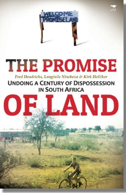 The Promise Of Land: Undoing A Century Of Dispossession In South Africa Edited By: Fred Hendricks, Lungisile Ntsebeza And Kirk Helliker