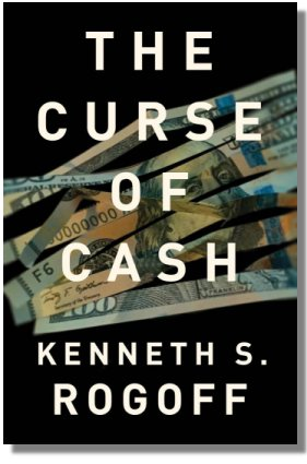 Review Of Kenneth S. Rogoff – The Curse Of Cash Jayati Ghosh