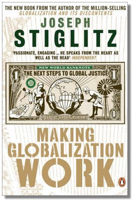 Making Globalisation Work: The Next Steps To Global Justice Author: Joseph Stiglitz   (Review By Praveen Jha)