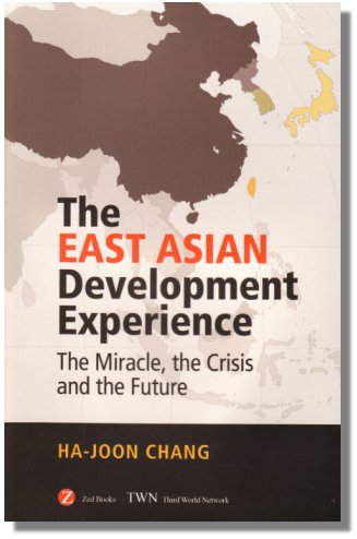 The East Asian Development Experience Author : Ha-Joon Chang