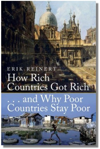 How Rich Countries Got Rich And Why Poor Countries Stay Poor Authour : Erik S. Reinert         (Book Review By Jayati Ghosh)