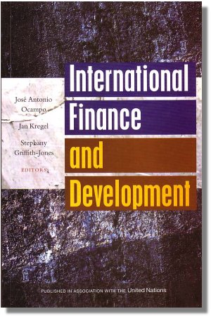 International Finance And Development Edited By Jose Antonio Ocampo, Jan Kregel And Stephany Griffith-Jones